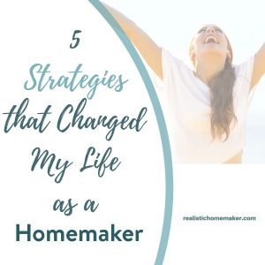 life changing homemaker tips, happy homemaker, better homemaking