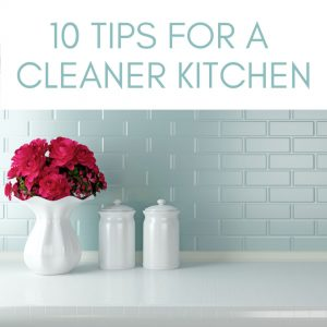 clean kitchen, tips for cleaner kitchen,how to keep kitchen clean
