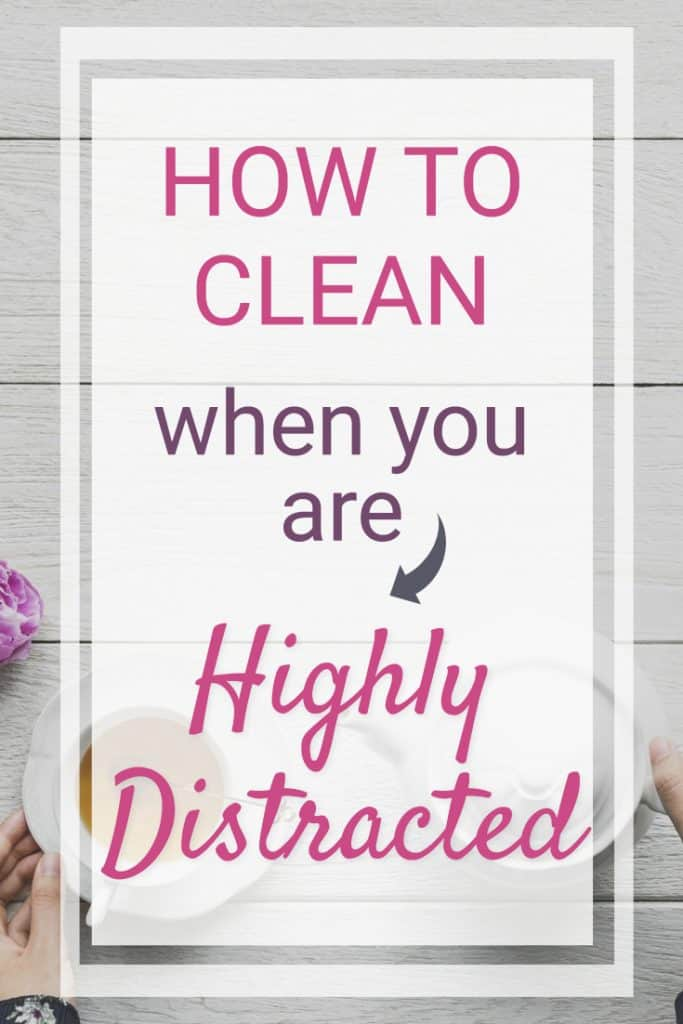 clean when distracted,clean very messy house,clean when you don't know where to start, clean very messy room,clean big mess