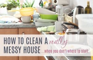 messy kitchen counter with text how to clean messy house