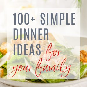 salad with text 100 simple dinner ideas
