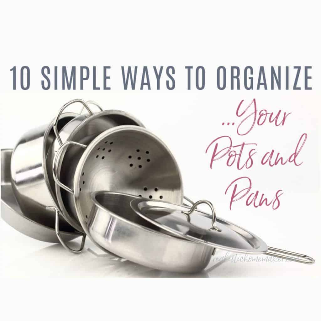pots pans with text 10 ways organize