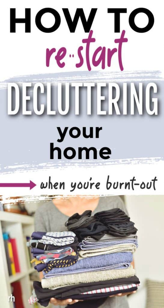 "text ""how to re-start decluttering your home when you're burnt-out"" picture woman's arms holding folded stack of laundry"