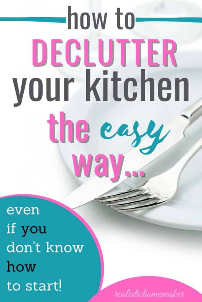 white plates with cutlery, text how to declutter your kitchen the easy way